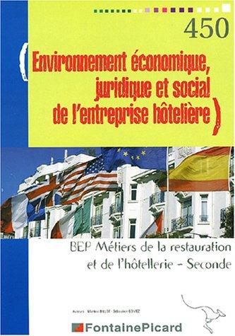 Environnement économique, juridique et social de l'entreprise hôtelière 2e BEP restauration et hôtellerie