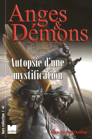 Anges et Démons : Autopsie d'une mystification