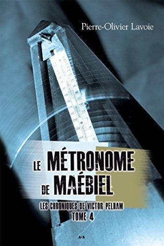 Le métronome de Maébiel: Le métronome de Maébiel par Pierre-Olivier Lavoie