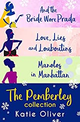 Christmas At Pemberley: And the Bride Wore Prada (Marrying Mr Darcy) / Love, Lies and Louboutins (Marrying Mr Darcy) / Manolos in Manhattan (Marrying Mr Darcy)
