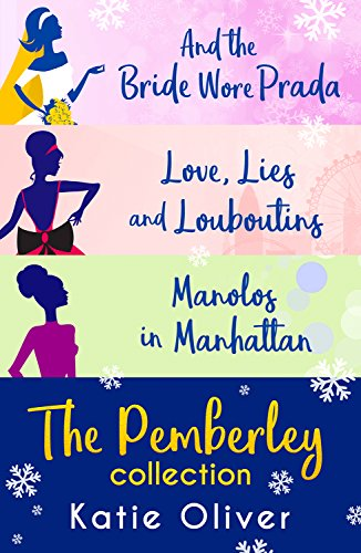 Christmas At Pemberley: And the Bride Wore Prada (Marrying Mr Darcy) / Love, Lies and Louboutins (Marrying Mr Darcy) / Manolos in Manhattan (Marrying Mr Darcy) (English Edition)