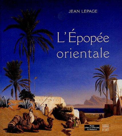 L'épopée orientale: Fascination des peintres occidentaux par Jean Lepage