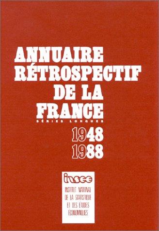 Annuaire rétrospectif de la France : Séries longues par Collectif, INSEE