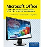 [(Microsoft Office 2010: Productivity Strategies for Today and Tomorrow )] [Author: Jean Kotsiovos] [Apr-2013]