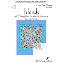 Islands, A Coloring Book for Adults, Volume 2, 30 Hand-Drawn Drawings, 30 Poems by Shelley Gilbert (2011-06-18)