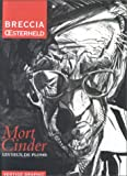 Mort Cinder, les yeux de plomb