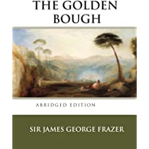 The Golden Bough: A Study in Magic and Religion (Abridged Edition from Ancient Wisdom Publiction)