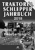 Traktoren Schlepper / Jahrbuch 2018