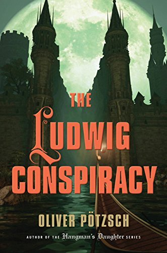 The Ludwig Conspiracy by Oliver Potzsch (2013-09-03)