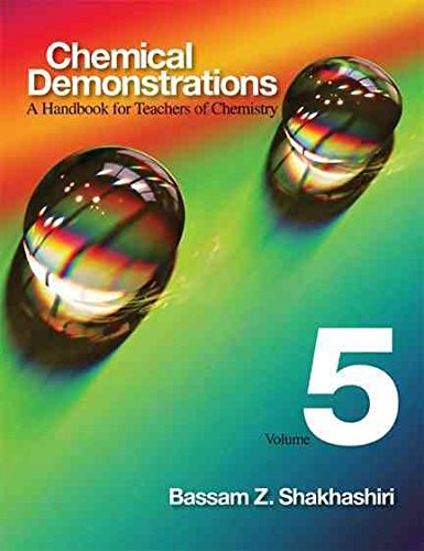 [(Chemical Demonstrations: Volume 5 : A Handbook for Teachers of Chemistry)] [By (author) Bassam Z. Shakhashiri] published on (March, 2011)