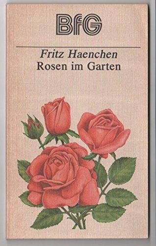 Bfg-buch (Rosen im Garten - Bücher für Gartenfreunde (BfG) [112 Seiten, Ill. u. graph. Darst. ; 18 cm Softcover/Paperback])