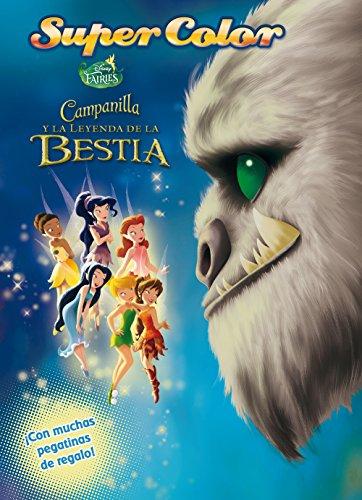 Campanilla y la Leyenda de la Bestia. Supercolor (Disney. Fairies) por Disney