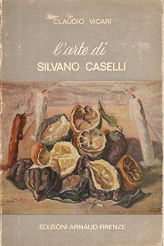 L'arte di Silvano Caselli