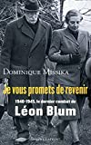 Je vous promets de revenir, 1940-1945, le dernier combat de Léon Blum