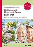 Hochbetagte und Menschen mit Demenz aktivieren: Lieder, Geschichten, Gedichte und Anregungen - Frühling. Band 3. Ausgabe mit CD.