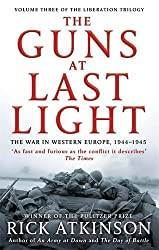 The Guns at Last Light: The War in Western Europe, 1944-1945 (Liberation Trilogy) by Rick Atkinson (2015-06-04)