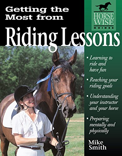 Getting the Most from Riding Lessons (Horse Wise Guides)