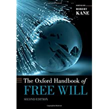 The Oxford Handbook of Free Will: Second Edition (Oxford Handbooks)