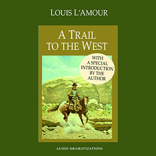 A Trail to the West (Dramatized)  Audiolibri