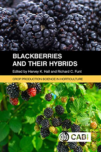 Blackberries And Their Hybrids. Crop Production Science In Horticulture por H.k. Hall