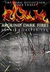 Around Dark Fires (The Long Reflection Book 3)