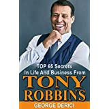 Tony Robbins: TOP 65 Secrets In Life And Business (English Edition)