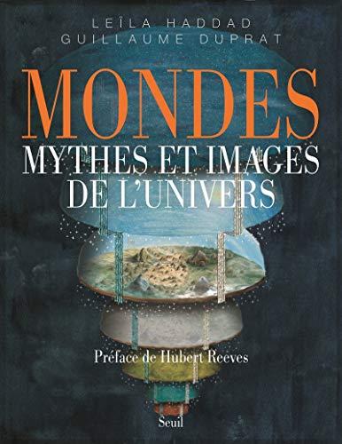 Mondes. Mythes et images de l'univers par Guillaume Duprat