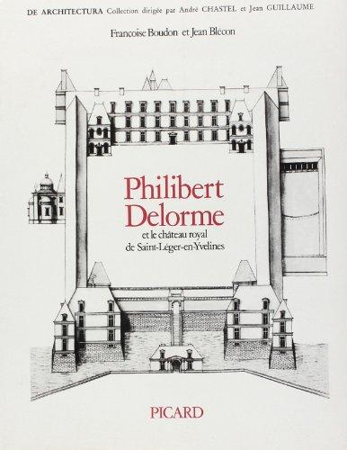 Philibert Delorme et le chteau royal de Saint-Lger-en-Yvelines