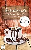 Schokolade zum Vermieten: Welcome to Edlyn Hill von Miranda J.  Fox