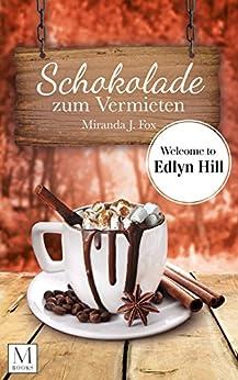 Schokolade zum Vermieten: Welcome to Edlyn Hill