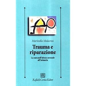 Trauma e riparazione. La cura nell'abuso sessuale all'infanzia