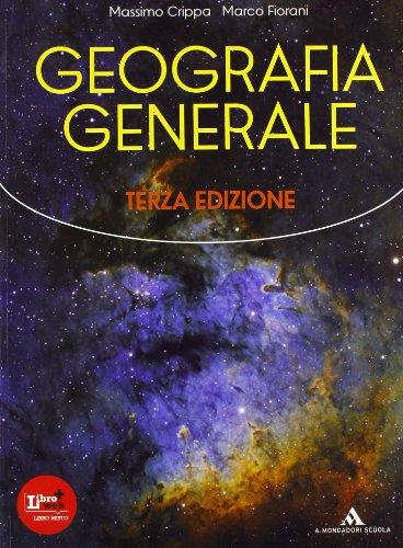 Geografia generale. Con espansione online. Per le Scuole superiori