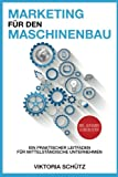 Marketing für den Maschinenbau: Ein praktischer Leitfaden für mittelständische Unternehmen