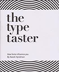 The Type Taster: How Fonts Influence You