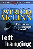 Left Hanging (Caught Dead in Wyoming, Book 2)