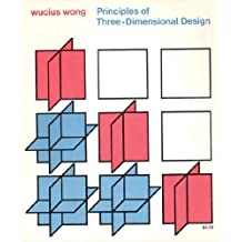 Principles of Three-Dimensional Design by Wucius Wong (1977-03-05)