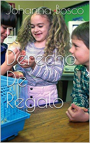 El Derecho De Regalo eBook: Johanna Bosco: Amazon.es: Tienda Kindle