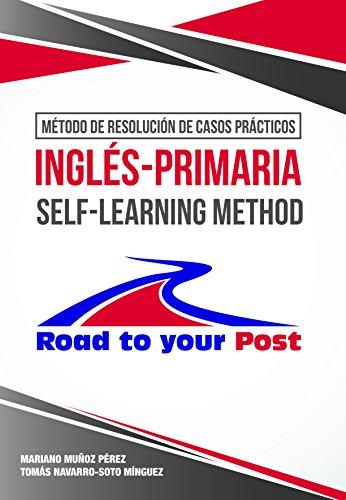 MÉTODO DE RESOLUCIÓN DE CASOS PRÁCTICOS INGLÉS-PRIMARIA SELF – LEARNING METHOD por Mariano Muñoz Pérez