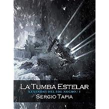 La Tumba Estelar (Leyendas del Sol Negro nº 1)