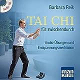 Tai Chi für zwischendurch: Audio-Übungen und Entspannungsmeditation