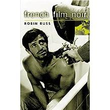 [(French Film Noir )] [Author: Robin Buss] [Apr-2001]