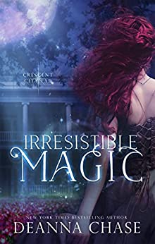 Irresistible Magic (Crescent City Fae Book 2) (English Edition) von [Chase, Deanna]