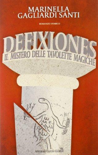 Defixiones. Il mistero delle tavolette magiche