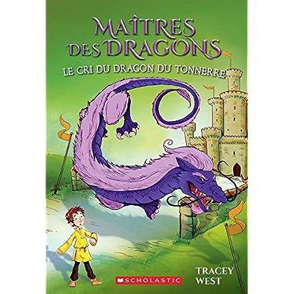 Ma?tres Des Dragons: N? 8 - Le Cri Du Dragon Du Tonnerre