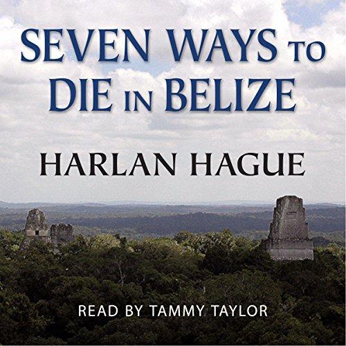 Seven Ways to Die in Belize: A Novella -