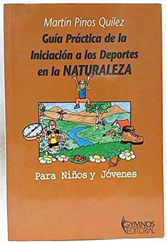 Descargar Libro Guia practica de la iniciacion a los deportes en la naturaleza de Martin Pinos