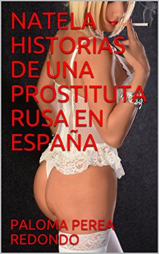 NATELA HISTORIAS DE UNA PROSTITUTA RUSA EN ESPAÑA por PALOMA PEREA REDONDO