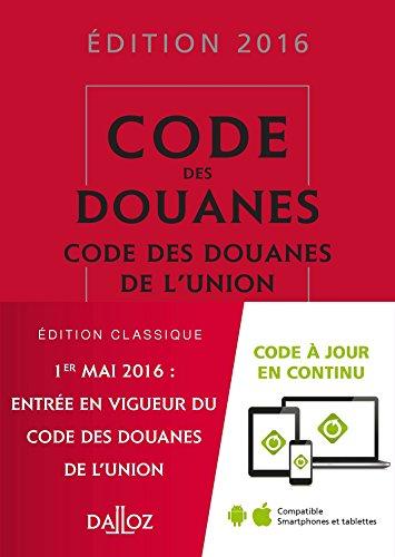 Code des douanes 2016, annoté et commenté - 1re édition: Code des Douanes de l'Union par Sébastien Jeannard, Eric Chevrier