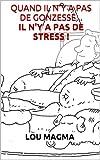 Telecharger Livres Quand il n y a pas de gonzesse il n y a pas de stress (PDF,EPUB,MOBI) gratuits en Francaise