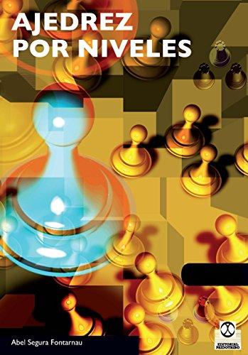 Ajedrez por niveles (Spanish Edition)